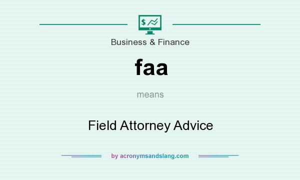 What does faa mean? It stands for Field Attorney Advice