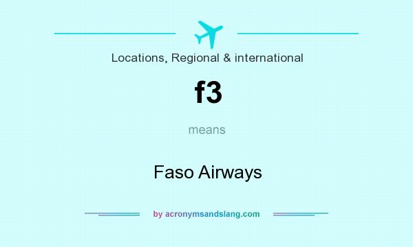 What does f3 mean? It stands for Faso Airways