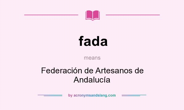 What does fada mean? It stands for Federación de Artesanos de Andalucía