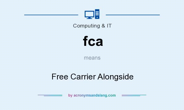 What does fca mean? It stands for Free Carrier Alongside
