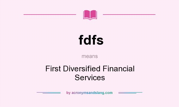 What does fdfs mean? It stands for First Diversified Financial Services
