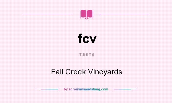 What does fcv mean? It stands for Fall Creek Vineyards