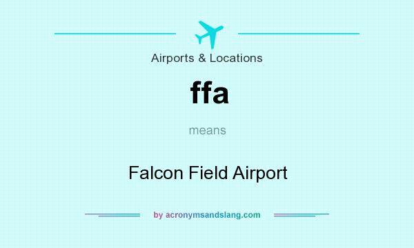 What does ffa mean? It stands for Falcon Field Airport