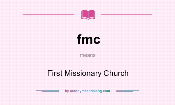What does fmc mean? It stands for First Missionary Church