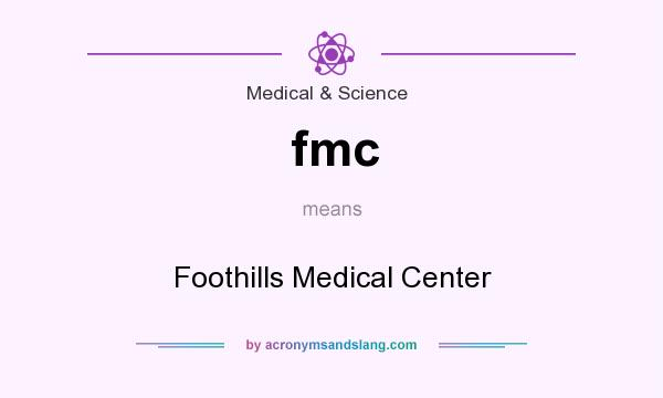 What does fmc mean? It stands for Foothills Medical Center