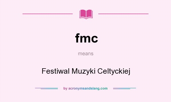 What does fmc mean? It stands for Festiwal Muzyki Celtyckiej