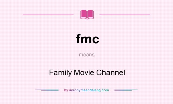 What does fmc mean? It stands for Family Movie Channel