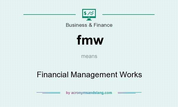 What does fmw mean? It stands for Financial Management Works