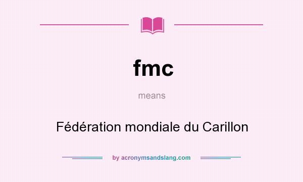 What does fmc mean? It stands for Fédération mondiale du Carillon