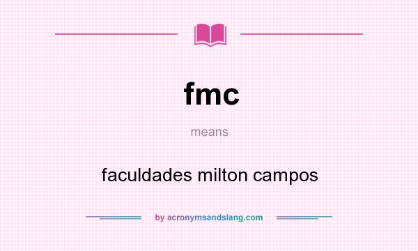 What does fmc mean? It stands for faculdades milton campos
