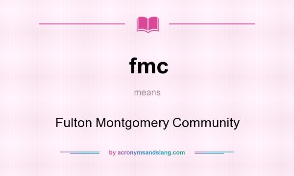What does fmc mean? It stands for Fulton Montgomery Community