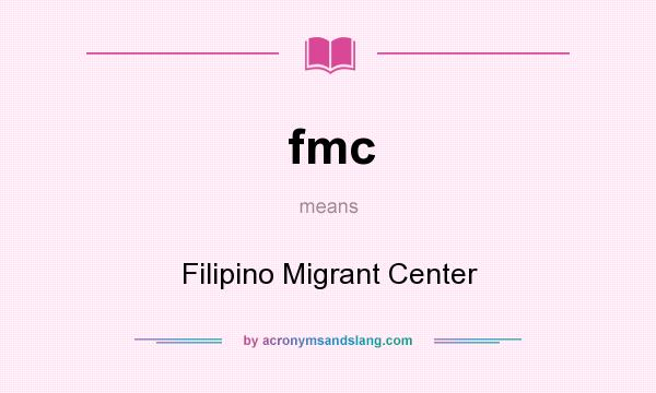 What does fmc mean? It stands for Filipino Migrant Center