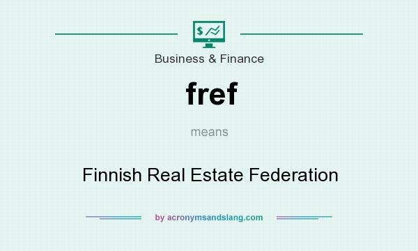 What does fref mean? It stands for Finnish Real Estate Federation