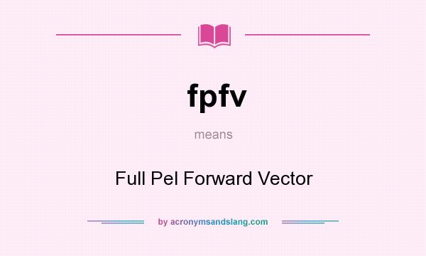 What does fpfv mean? It stands for Full Pel Forward Vector