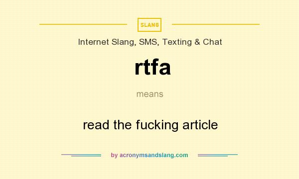 What does rtfa mean? It stands for read the fucking article