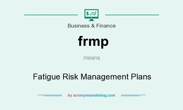 What does frmp mean? It stands for Fatigue Risk Management Plans