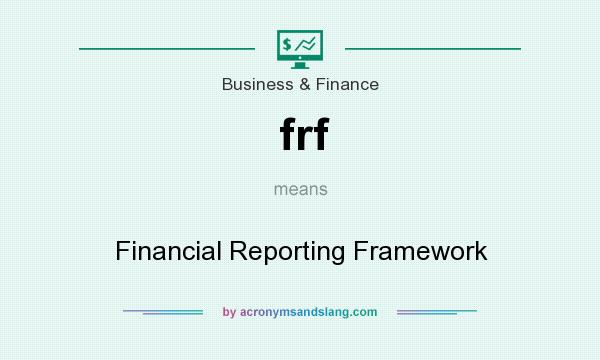 What does frf mean? It stands for Financial Reporting Framework