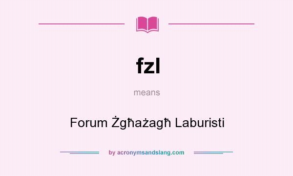 What does fzl mean? It stands for Forum Żgħażagħ Laburisti