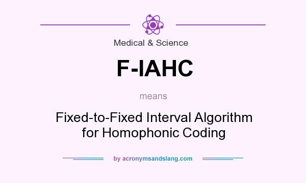 What does F-IAHC mean? It stands for Fixed-to-Fixed Interval Algorithm for Homophonic Coding