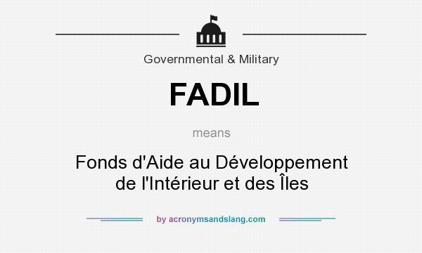 What does FADIL mean? It stands for Fonds d`Aide au Développement de l`Intérieur et des Îles