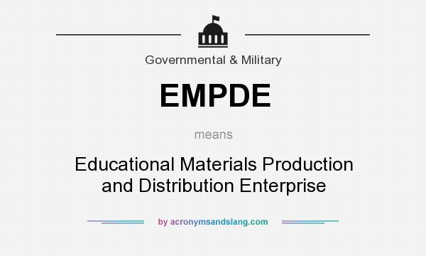 What does EMPDE mean? It stands for Educational Materials Production and Distribution Enterprise