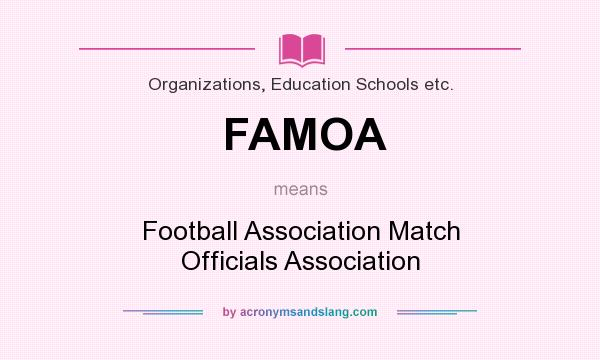 What does FAMOA mean? It stands for Football Association Match Officials Association