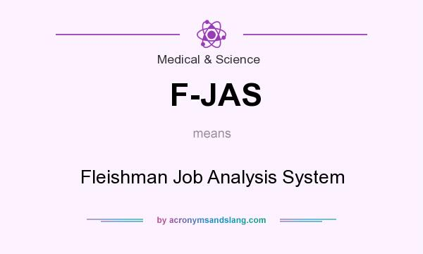 What does F-JAS mean? It stands for Fleishman Job Analysis System