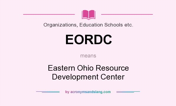 What does EORDC mean? It stands for Eastern Ohio Resource Development Center