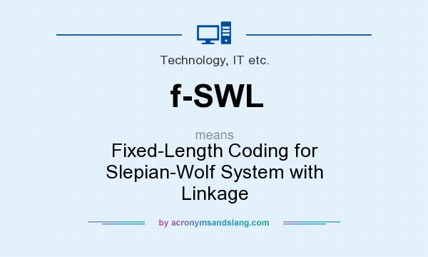 What does f-SWL mean? It stands for Fixed-Length Coding for Slepian-Wolf System with Linkage