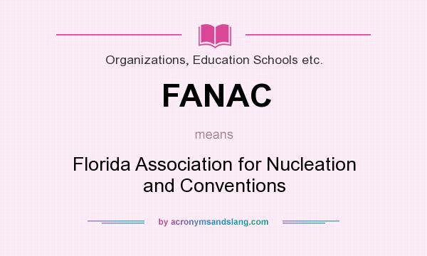 What does FANAC mean? It stands for Florida Association for Nucleation and Conventions