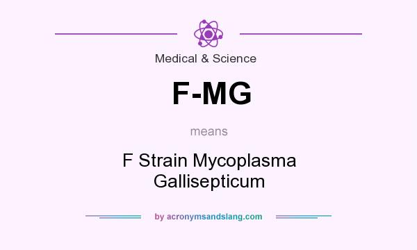 What does F-MG mean? It stands for F Strain Mycoplasma Gallisepticum