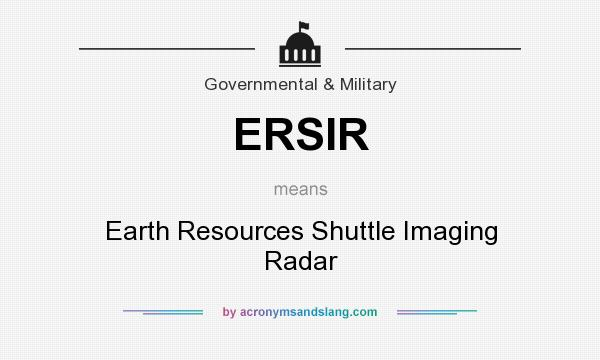 What does ERSIR mean? It stands for Earth Resources Shuttle Imaging Radar