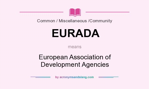 What does EURADA mean? It stands for European Association of Development Agencies
