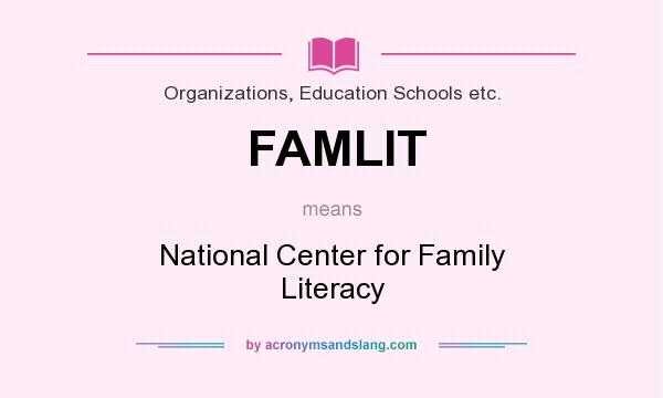 What does FAMLIT mean? It stands for National Center for Family Literacy