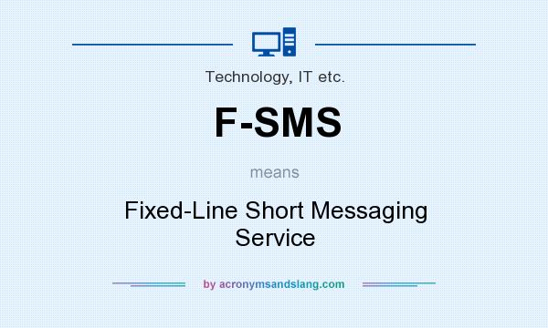 What does F-SMS mean? It stands for Fixed-Line Short Messaging Service