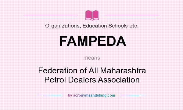 What does FAMPEDA mean? It stands for Federation of All Maharashtra Petrol Dealers Association