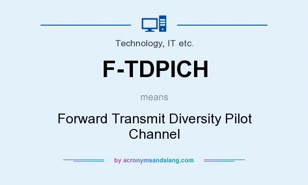 What does F-TDPICH mean? It stands for Forward Transmit Diversity Pilot Channel