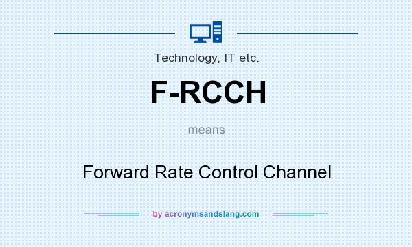 What does F-RCCH mean? It stands for Forward Rate Control Channel