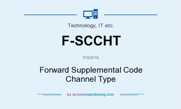 What does F-SCCHT mean? It stands for Forward Supplemental Code Channel Type