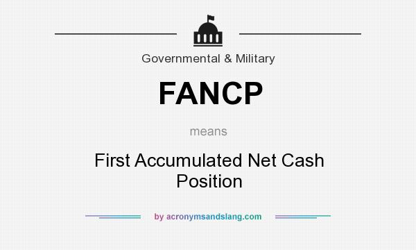 What does FANCP mean? It stands for First Accumulated Net Cash Position