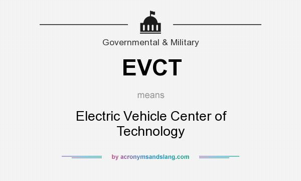 What does EVCT mean? It stands for Electric Vehicle Center of Technology