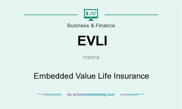 What does EVLI mean? It stands for Embedded Value Life Insurance