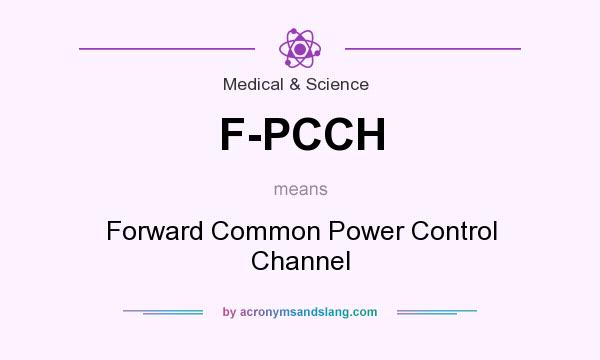 What does F-PCCH mean? It stands for Forward Common Power Control Channel