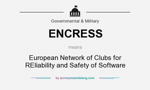What does ENCRESS mean? It stands for European Network of Clubs for REliability and Safety of Software