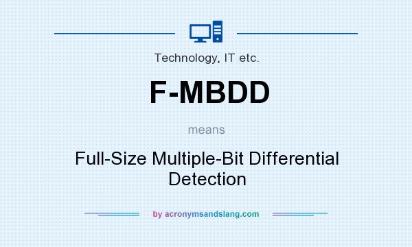 What does F-MBDD mean? It stands for Full-Size Multiple-Bit Differential Detection