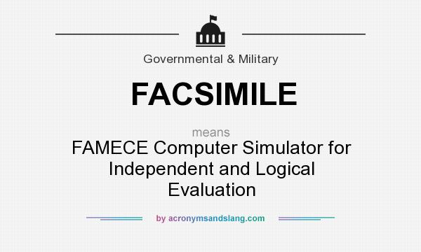 What does FACSIMILE mean? It stands for FAMECE Computer Simulator for Independent and Logical Evaluation