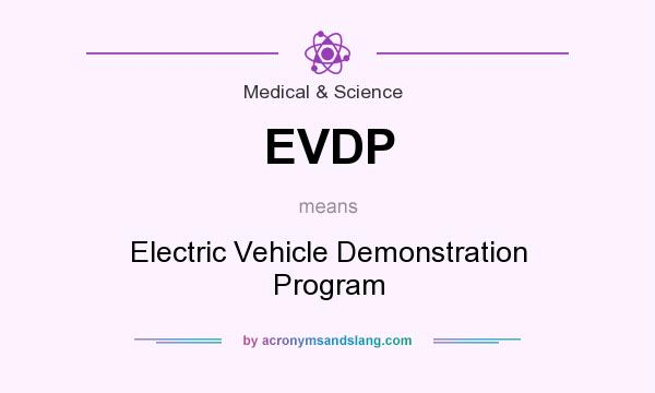 What does EVDP mean? It stands for Electric Vehicle Demonstration Program