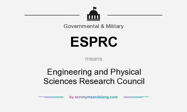 What does ESPRC mean? It stands for Engineering and Physical Sciences Research Council