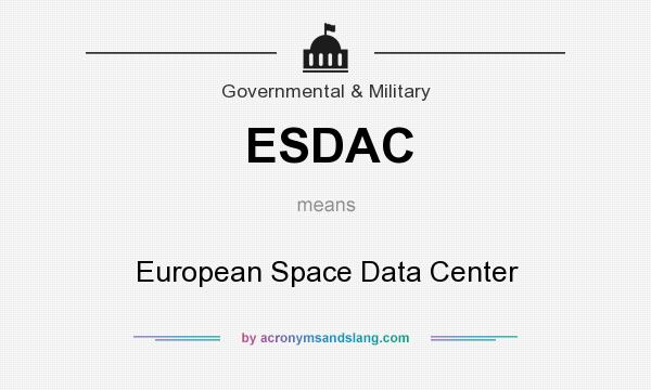 What does ESDAC mean? It stands for European Space Data Center