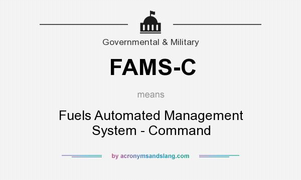 What does FAMS-C mean? It stands for Fuels Automated Management System - Command